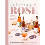 Celebrate Rosé by Ashley Rose Conway Book