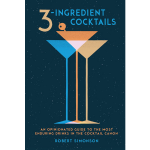 3-Ingredient Cocktails by Robert Simonson Book