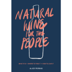 Natural Wine for the People by Alice Feiring Book